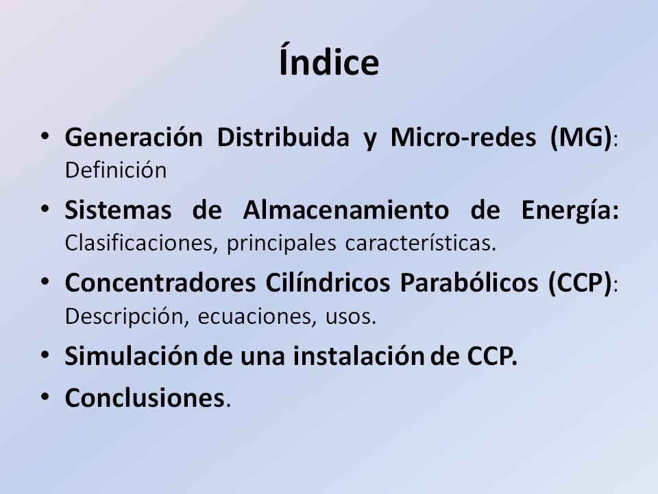 Conferencia: Sistemas de Almacenamiento de Energía: Simulación de Concentradores Cilíndricos Parabólicos. INGENIA - 18 Nov 2014 Pontificia Universidad Católica del Perú, Lima - PERU (2/6)